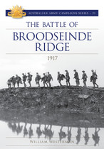 Australian Army Campaign Series No. 21: The Battle of Broodseinde Ridge, 1917