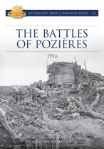 Australian Army Campaign Series No. 22: The Battle of Pozieres, 1916