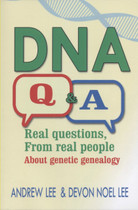 DNA Q&A: Real Questions, From Real People About Genetic Genealogy