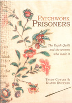 Patchwork Prisoners: The 'Rajah' Quilt and the women who made it