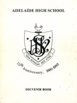 Adelaide High School 75th Anniversary, 1908-1983 Souvenir Book