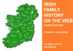 Irish Family History on the Web: A Directory (4th Edition)