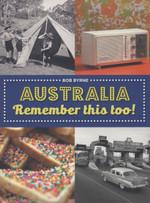 Australia: Remember This Too!