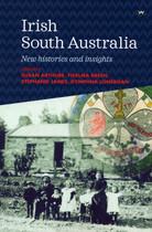 Irish South Australia: New Histories and Insights