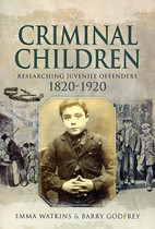 Criminal Children: Researching Juvenile Offenders 1820-1920