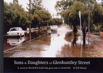 Sons and Daughters of Glenhuntley Street: A Street in Woodville South that Grew into a Community