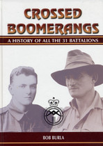 Crossed Boomerangs: A History of all the 31 Battalions