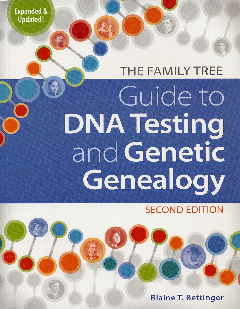 The Family Tree Guide to DNA Testing and Genetic Genealogy (2nd edition)