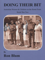 Doing Their Bit: Australian Women and Children on the Home Front, World War Two