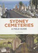 Sydney Cemeteries: A Field Guide