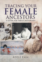 Tracing Your Female Ancestors: A Guide for Family Historians