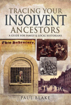 Tracing Your Insolvent Ancestors: A Guide for Family Historians