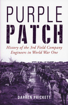 Purple Patch: History of the 3rd Field Company Engineers in World War One