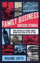 Family Business Success Stories: How Australia's Iconic Family Brands Have Stood the Test of Time