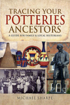 Tracing Your Potteries Ancestors: A Guide for Family and Local Historians