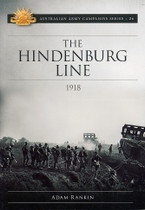 Australian Army Campaign Series No. 26: The Hindenburg Line, 1918