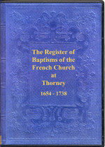 Cambridgeshire Parish Registers: Thorney (French Church) 1654-1738