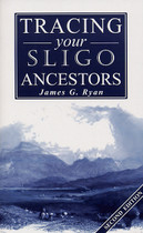 Tracing Your Sligo Ancestors (2nd edition)