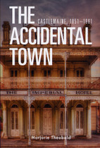 The Accidental Town: Castlemaine 1851-1861