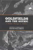 Goldfields and the Gothic: A Hidden Heritage and Folklore