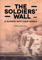 The Soldiers' Wall: A Glimpse Into Their World