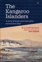 The Kangaroo Islanders: A Story of South Australia Before Colonisation 1823