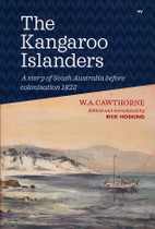 The Kangaroo Islanders: A Story of South Australia Before Colonisation 1823