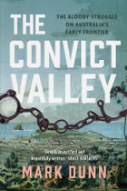 The Convict Valley: The Bloody Struggle on Australia's Early Frontier