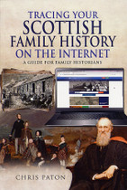 Tracing Your Scottish Family History on the Internet: A Guide for Family Historians