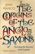 The Origins of the Anglo-Saxons: Decoding the Ancestry of the English