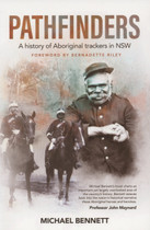 Pathfinders: A History of Aboriginal Trackers in New South Wales