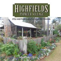Highfields Pioneer Village: Its History and Collections