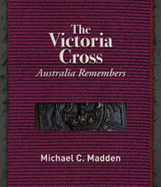 The Victoria Cross: Australia Remembers