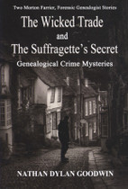 The Wicked Trade & The Suffragette's Secret (Forensic Genealogist Series #7)