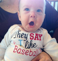 They SAY I Like Baseball Infant Onesie
