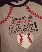 'Cause It's All About That Base Baseball Softball Tee