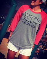 """You're Killin' Me Smalls""  Baseball Raglan"