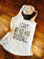 I Can't. My kid Has Baseball Tank