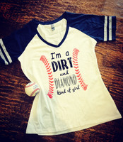 I'm A Dirt And Diamond Kind of Girl Baseball Softball TEE