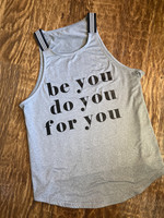 """Be you Do you For you"" Fitness Tank"