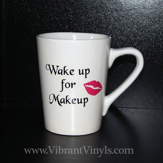 Wake up for makeup Mug - Multiple Styles