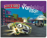 Auto-B-Good Storybooks - The Vanishing Villain: A Tale of Integrity (Library Bound)