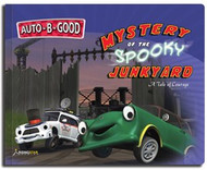 Auto-B-Good Storybooks - Mystery of the Spooky Junkyard: A Tale of Courage (Library Bound)