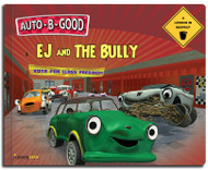 Auto-B-Good Storybooks - EJ and the Bully : A Lesson in Respect (Library Bound)