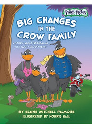 Fresh Fables - Big Changes in the Crow Family:  A Story About Divorce (Paperback)