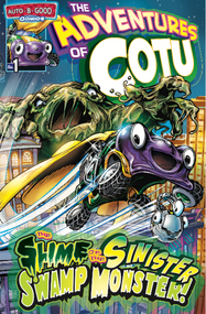 Auto B Good Comic E-Book: The Adventures of COTU (issue 1) - The Slime of the Sinister Swamp Monster