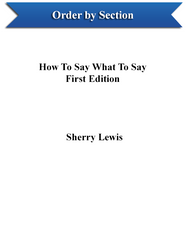 How To Say What To Say, First Edition by Chapter (Sherry Lewis) - eBook - Section 1