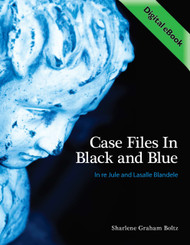 Case Files in Black and Blue: In Re Jule and Lasalle Blandele (Sharlene Graham Boltz) - eBook
