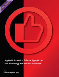 Applied Information Science Approaches: For Technology and Business Process - First Edition (Dr. Harvey Hyman) - Online Textbook