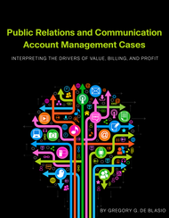 Public Relations and Communication Account Management Cases (Gregory G. De Blasio) - Paperback